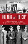 Click on the cover to read Clarke's review of The Mob and the City: The Hidden History of How the Mafia Captured New York published July 2014 in American History magazine.
