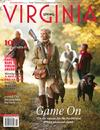 The 10th Anniversary November/December issue of Virginia Living magazine featuring articles by Clarke C. Jones about Highbrighton Farm, Elizabeth Lanier and the GRITS, Lowell Haarer Flintlock Rifles, and Reedville's Release Reels.